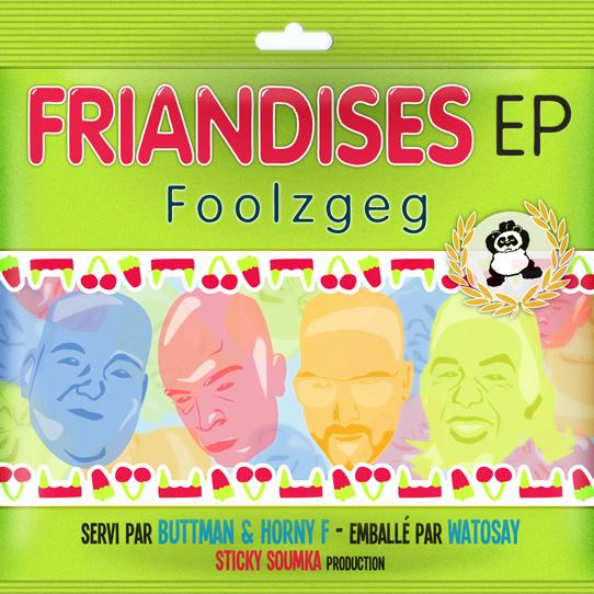 Sticky Soumka présente – Foolzgeg, Buttman & Horny F – Friandises EP