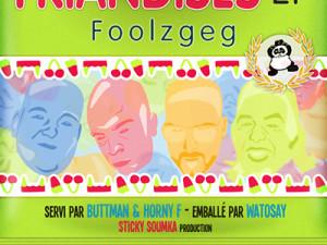 Foolzgeg, Buttman & Horny F – Friandises EP