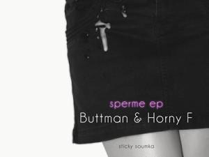Buttman & Horny F – Sperme EP