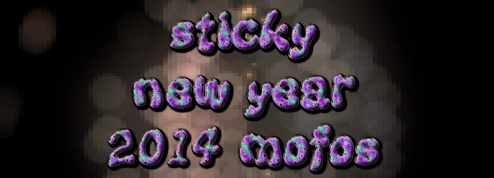 STICKY NEW YEAR 2014